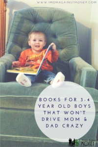 Books for 3-4 year old boys That won't drive Mom and Dad Crazy