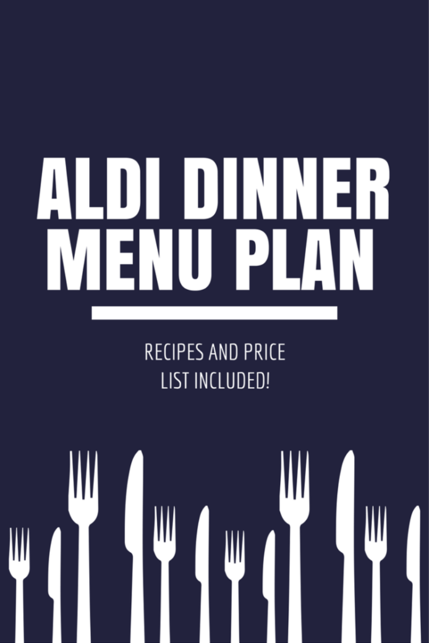 Aldi Dinner Recipes and Shopping List Week #1