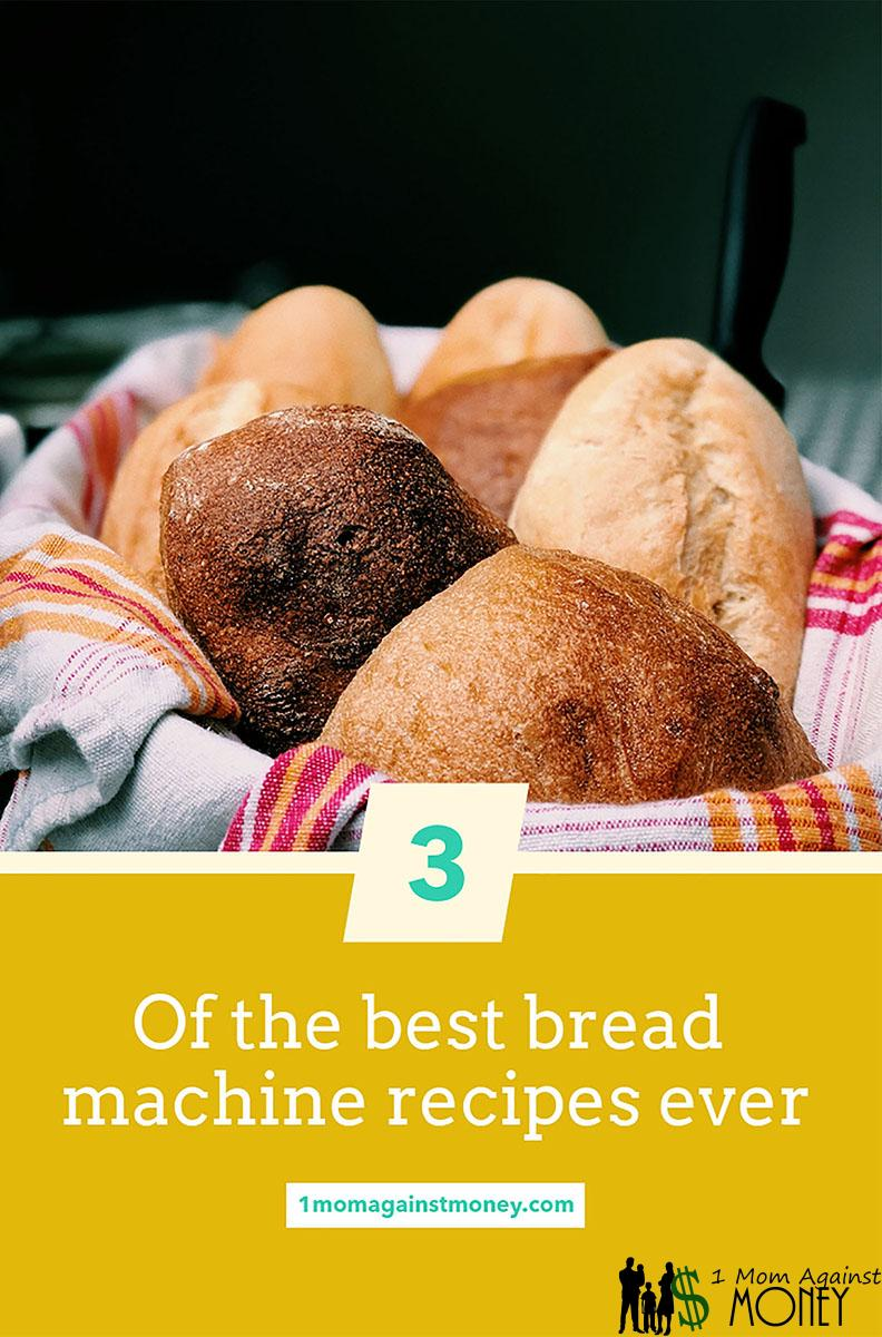 Top 3 Favorite Bread Machine Recipes of All Time